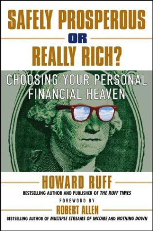 Safely Prosperous or Really Rich – Howard Ruff