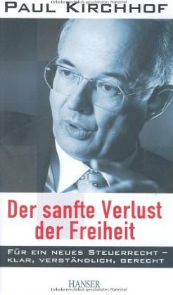 Der sanfte Verlust der Freiheit – Paul Kirchhoff