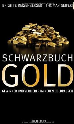Schwarzbuch Gold – Brigitte Reisen und Thomas Seifert