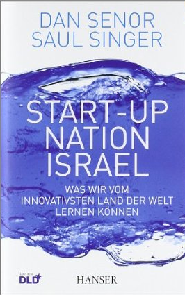 Start-Up Nation Israel – Dan Senor und Saul Singer