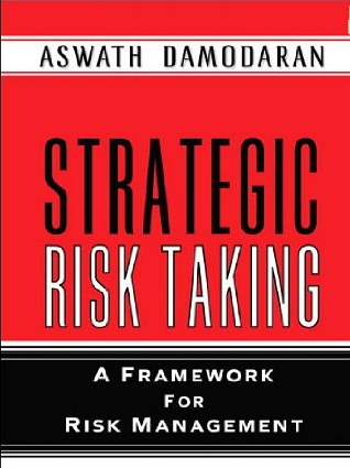 Strategic Risk Taking – Aswath Damodaran
