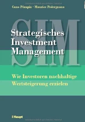 Strategisches Investment Management – Cuno Pümpin, Maurice Pedergnana