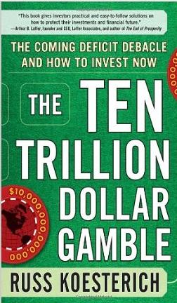 The Ten Trillion Dollar Gamble – Russ Koestrich