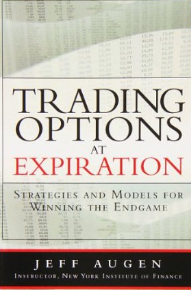 Trading Options at Expiration – Jeff Augen