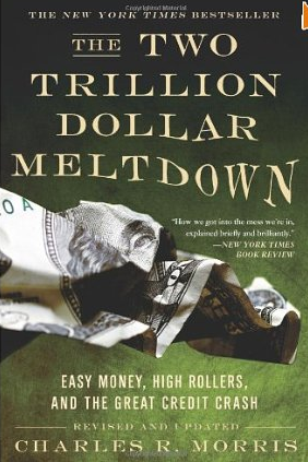 Two Trillion Dollar Meltdown – Charles Morris