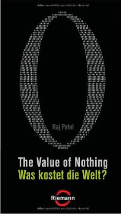 The value of nothing / Was kostet die Welt – Raj Patel