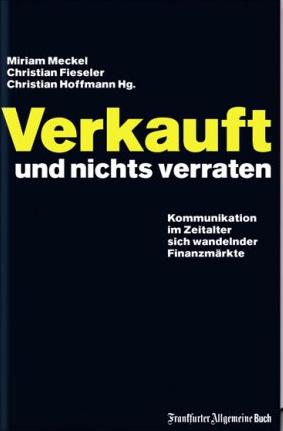Verkauft und nichts verraten – Miriam Meckel, Christian Fieseler und Christian Hoffmann