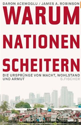 Warum Nationen scheitern (Why nations fail) – Daron Acemoglu und James Robinson