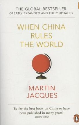 When China Rules the World – Martin Jacques