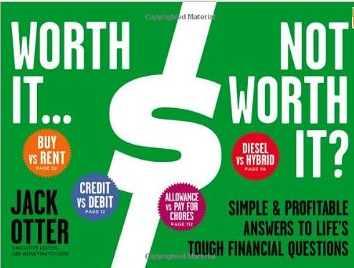 Worth It…Not Worth It? – Jack Otter