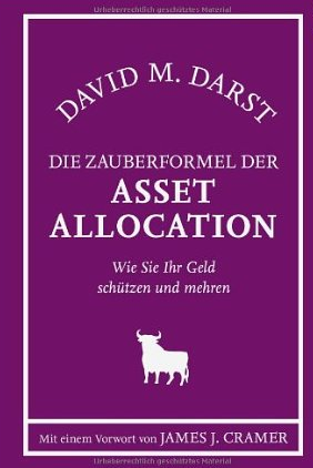 The Little Book that Saves your Assets (Zauberformel Asset Allocation) – David Darst