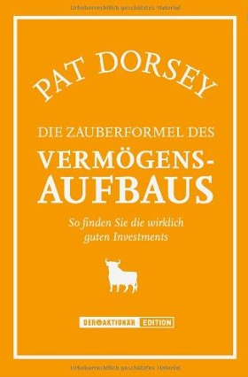 The little book that builds wealth (Die Zauberformel des Vermögensaufbaus) – Pat Dorsey