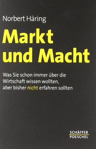 Markt und Macht – Norbert Häring