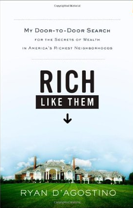 Rich like them – Ryan D´Agostino
