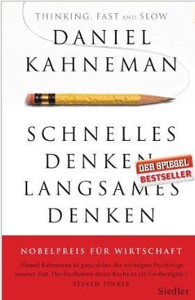 Schnelles Denken, langsames Denken (Thinking, Fast and Slow) – Daniel Kahneman