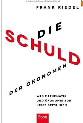 Die Schuld der Ökonomen – Frank Riedel