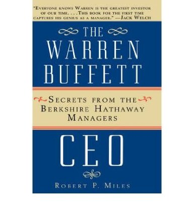 The Warren Buffet CEO – Robert P. Miles