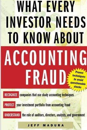 What every Investor needs to know about Accounting Fraud – Jeff Madura