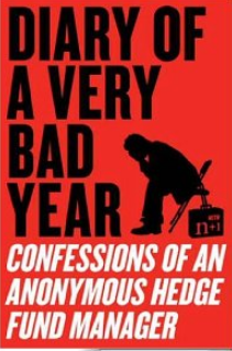 Diary of a very bad year – Confessions of an anonymous hedge fund manager
