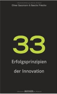 33 Erfolgsprinzipien der Innovation – Oliver Gassmann & Sascha Friesike