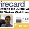 Wirecard Aktie - Haben genug Investoren die Aktie wirklich verstanden? VideoChat von Stefan Waldhauser und Philipp Haas
