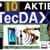 Die Top 10 TecDax Aktien langfristig ? Wirecard, Evotec, SAP etc.
