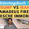 Löst Trump einen neuen Krieg mit dem Iran aus? +Amadeus Fire / Spanische Immobilien #Aktientagebuch