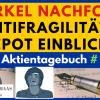 Alle 10 Haas Investmentmodelle im Schnelldurchlauf - Wer wird Merkels Nachfolger - Einblicke ins Antifragilitätsdepot - Aktientagebuch