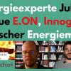 E.On, Innogy, RWE, Deutscher Energiemarkt und Energiewende - Chat mit Energieexperte