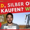 Gold, Silber oder Öl kaufen? Jetzt? Wie am besten kaufen? Warum ich keine Shell oder BP Aktien kaufen würde