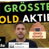 Newmont, Barrick Gold - Die 10 grössten Goldminenaktien im Check und welche Aktie ich davon gekauft habe