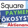 Square Aktie: Das Payment Ökosystem - Besser als Paypal?